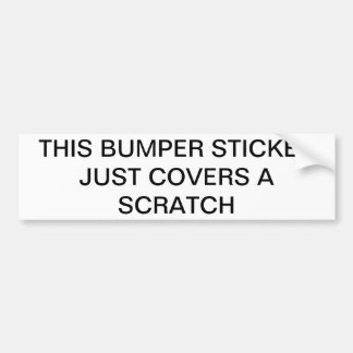 This Bumper Sticker Just Covers a Scratch