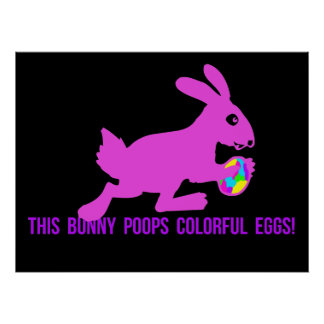 This Bunny Poops Colorful Eggs Posters