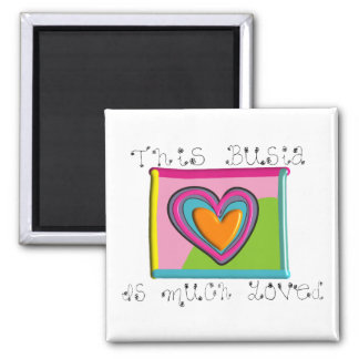 This Busia is MUCH LOVED 2 Inch Square Magnet