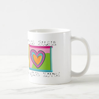 This Busia is MUCH LOVED Coffee Mug