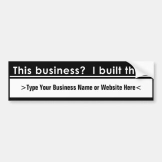 This Business I Built That Personalized Custom Car Bumper Sticker