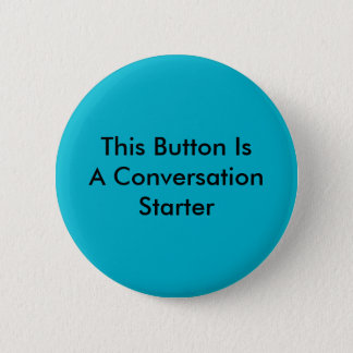 This Button is a Conversation Starter