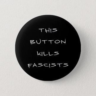 """This Button Kills Fascists"" Button (black)"