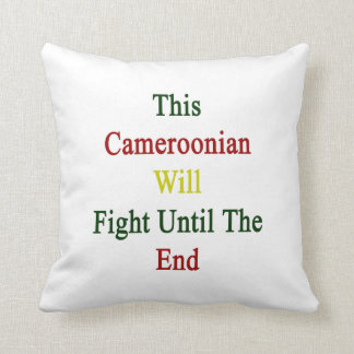 This Cameroonian Will Fight Until The End Pillow