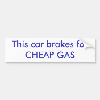 This car brakes for CHEAP GAS Bumper Sticker