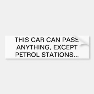 THIS CAR CAN PASS ANYTHING, EXCEPT PETROL STATIONS CAR BUMPER STICKER
