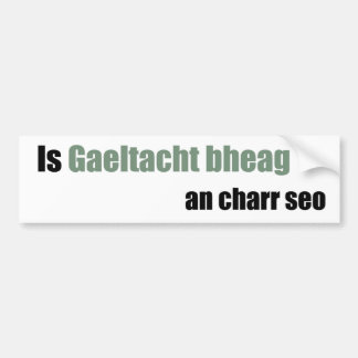 This car is a small Gaeltacht Bumper Sticker