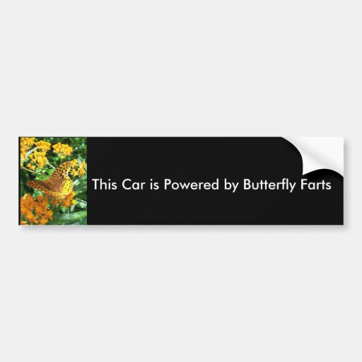 This Car is Powered by Butterfly Farts Bumper Stickers