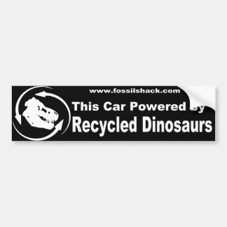 this car powered by recycled dinosaurs bumperstick car bumper sticker