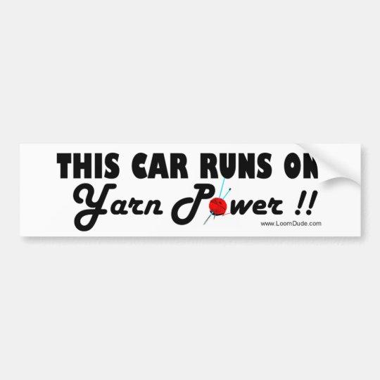 This Car Runs on Yarn Power!! Bumper Sticker