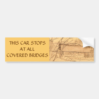 This Car Stops at all Covered Bridges Bumper Stckr Car Bumper Sticker