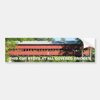 This car stops at all Covered Bridges Bumper Sticker