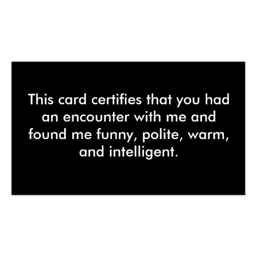 This card certifies that you had an encounter w... business card