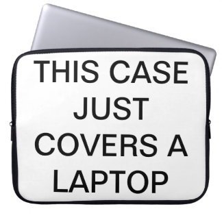 This Case Just Covers a Laptop Laptop Sleeve