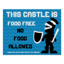 This Castle is Food Free Guarded by Knight Sign Poster