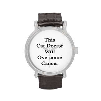 This Cat Doctor Will Overcome Cancer Watches