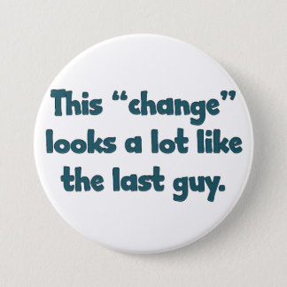 This change looks a lot like the last guy pinback button
