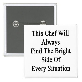 This Chef Will Always Find The Bright Side Of Ever Button