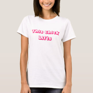 This Chick Lifts T-Shirt