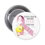 This Chick Wears Pink for her Aunt Pinback Buttons