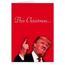 This Christmas is gonna be huge, Trump satire card