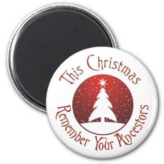 This Christmas Remember Your Ancestors 2 Inch Round Magnet