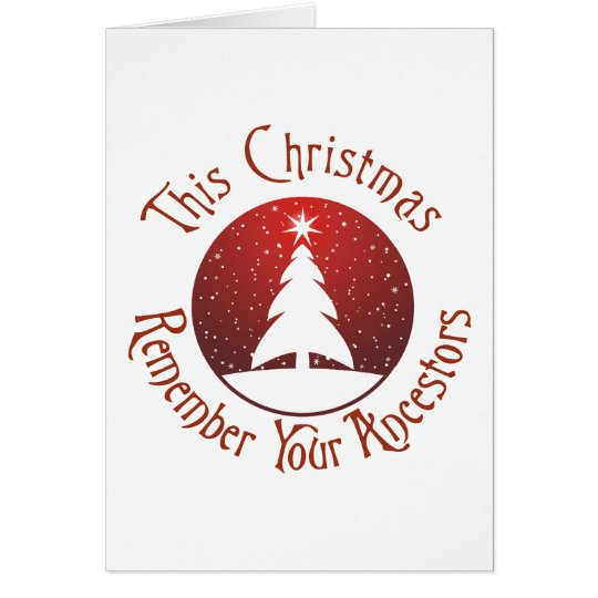 This Christmas Remember Your Ancestors Card
