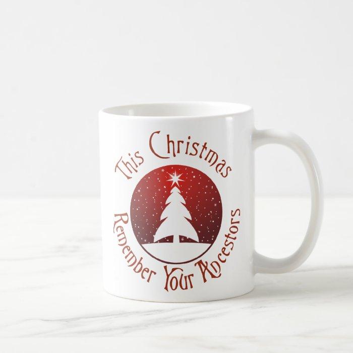 This Christmas Remember Your Ancestors Coffee Mug