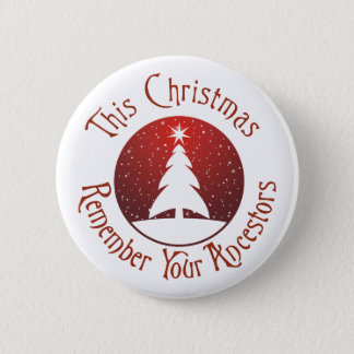 This Christmas Remember Your Ancestors Pinback Button