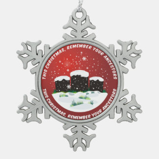 This Christmas Remember Your Ancestors Snowflake Pewter Christmas Ornament
