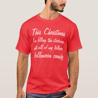 This Christmas treat is leftover Haloween candy T-Shirt