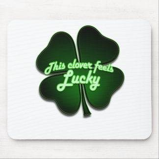 This clover feels lucky too mouse pad