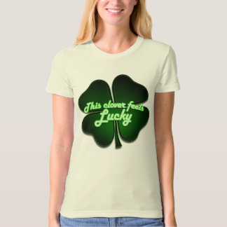 This clover feels lucky too shirt