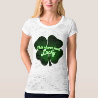This clover feels lucky too t-shirt
