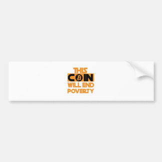 This Coin Will end  poverty Bumper Sticker