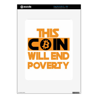 This Coin Will end  poverty iPad Skins