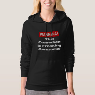 This Comedian is Freaking Awesome! Hoodie