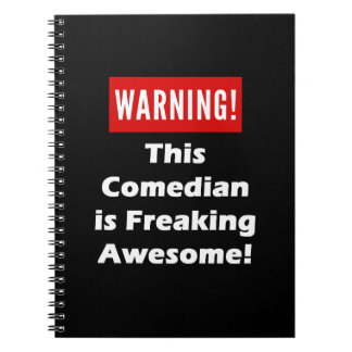 This Comedian is Freaking Awesome! Notebook