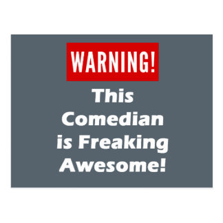 This Comedian is Freaking Awesome! Postcard