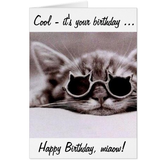Happy Birthday Cat Wishes: This Cool Cat Wishes You A Happy Birthday! Card