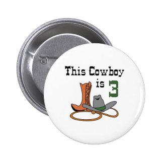 THIS COWBOY IS THREE PINS