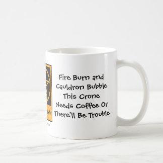 This Crone Needs Coffee! Coffee-addicts Cup/Mug Coffee Mug