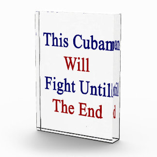 This Cuban Will Fight Until The End Acrylic Award