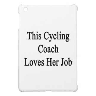 This Cycling Coach Loves Her Job iPad Mini Cases