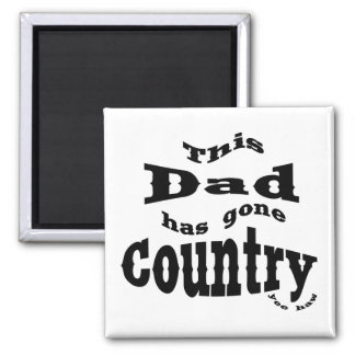 This Dad gone country 2 Inch Square Magnet