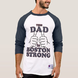 This Dad is BOSTON STRONG T-Shirt
