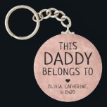 """This Daddy Belongs To Father's Day Copper Red Keychain<br><div class=""""desc"""">Personalized This Daddy Belongs To Father"""