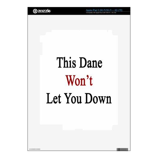 This Dane Won't Let You Down iPad 3 Decal