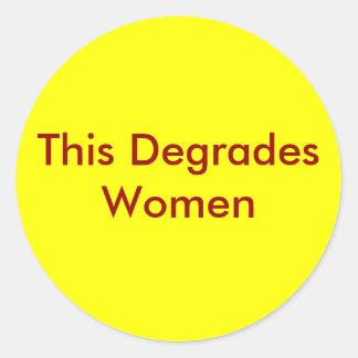This Degrades Women Classic Round Sticker