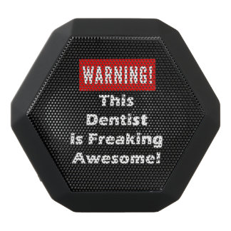 This Dentist is Freaking Awesome! Black Bluetooth Speaker